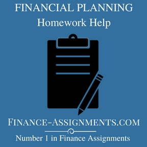 FINANCIAL PLANNING Homework Help