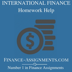 INTERNATIONAL FINANCE Homework Help