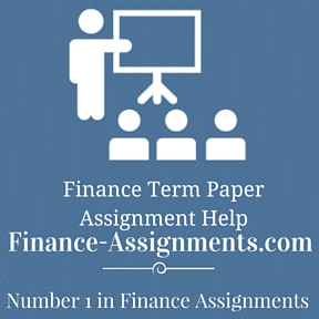 Finance Term Paper Assignment Help