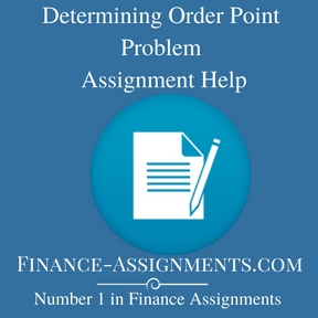 Determining Order Point Problem Assignment Help