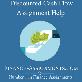 Discounted Cash Flow Assignment Help
