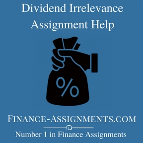 Dividend Irrelevance Assignment Help