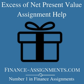 Excess of Net Present Value Assignment Help