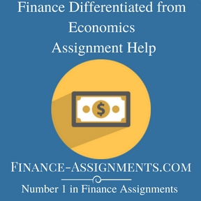 Finance Differentiated from Economics Assignment Help