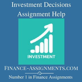 Investment Decisions Assignment Help
