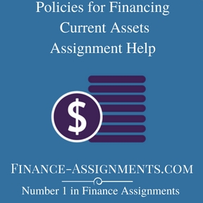Policies for Financing Current Assets Assignment Help