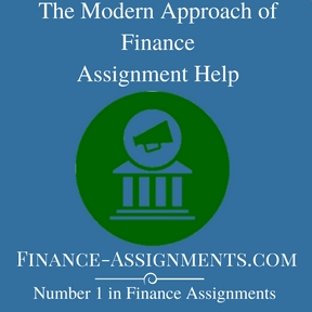 The Modern Approach of Finance Assignment Help