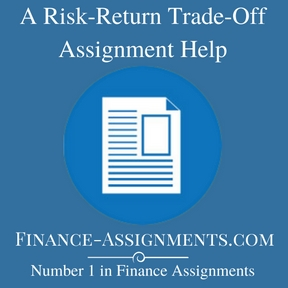 A Risk-Return Trade-Off Assignment Help
