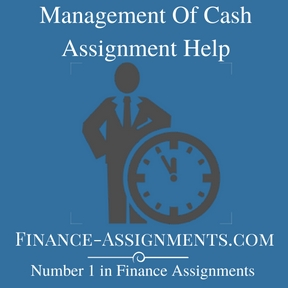 Management Of Cash Assignment Help