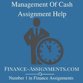 Management Of Cash Assignment Help