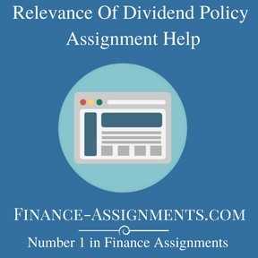 Relevance Of Dividend Policy Assignment Help