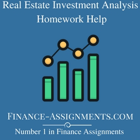 Real Estate Investment Analysis Homework Help
