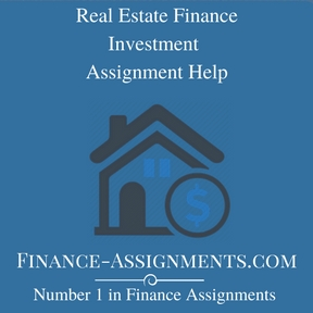 Real Estate Finance Investment Assignment Help